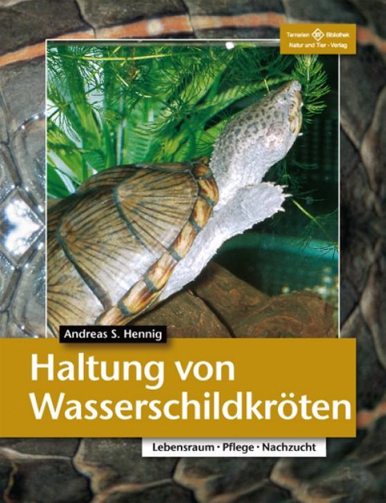 Haltung von Wasserschildkröten. Lebensraum, Pflege, Nachzucht. Andreas S. Hennig